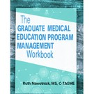 The Graduate Medical Education Program Management Workbook