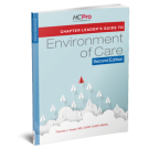 Chapter Leader's Guide to Environment of Care: Practical Insight on Joint Commission Standards, Second Edition