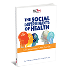 The Social Determinants of Health: Case Management's Next Frontier