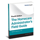 The Homecare Administrator's Field Guide, Fourth Edition