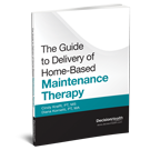 The Guide to Delivery of Home-Based Maintenance Therapy