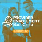Provider Enrollment Boot Camp