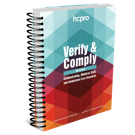 Verify & Comply: Credentialing, Medical Staff, and Ambulatory Care Standards, 9th Edition