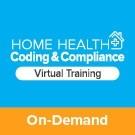 Home Health Coding & Compliance Virtual Training - On-Demand