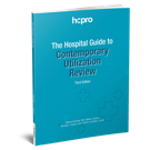 The Hospital Guide to Contemporary Utilization Review, Third Edition