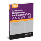 Home Health Conditions of Participation (CoP) Answers, 2022