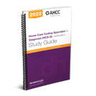 Home Care Coding Specialist – Diagnosis (HCS-D) Certification Study Guide, 2022