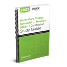 Home Care Coding Specialist – Hospice (HCS-H) Certification Study Guide, 2022