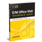 2021 E/M Office Visit Reference Guide