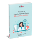 The Guide to Credentialing and Privileging Telemedicine Providers