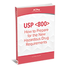 USP <800>: How to Prepare for the New Hazardous Drug Handling Requirements