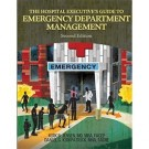 The Hospital Executive's Guide to Emergency Department Management, Second Edition