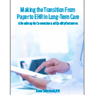Making the Transition From Paper to EHR in Long-Term Care: A Road Map for Conversion and Quality Outcomes