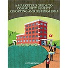 Marketer's Guide to Community Benefit Reporting and IRS Form 990H