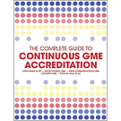 The Complete Guide to Continuous GME Accreditation