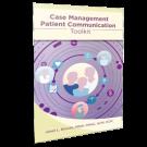 Case Management Patient Communication Toolkit