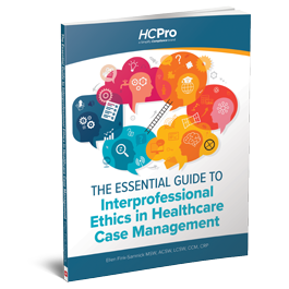 The Essential Guide to Interprofessional Ethics in Healthcare Case Management