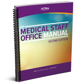 The Medical Staff Office Manual: Tools and Techniques for Success, Second Edition